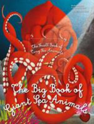 Big Book of Giant Sea Animals, The Small Book of Tiny Sea Animals