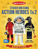Action Heroes 1 and 2 (Usborne Sticker Dressing)