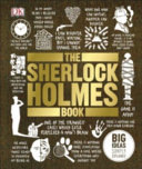The Sherlock Holmes Book (Big Ideas Simply Explained)