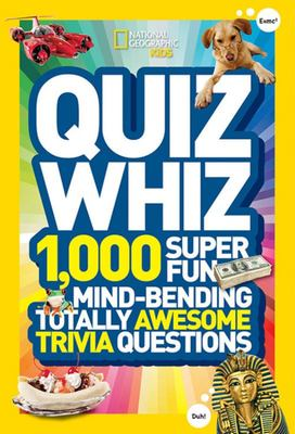 Kids Quiz Whiz 1 1000 Super Fun Mind-Bending Totally Awesome Trivia Questions