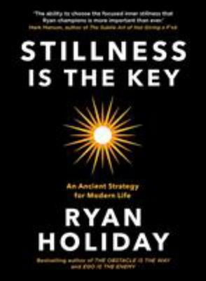 Stillness is the Key: An Ancient Strat..