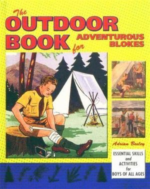 The Outdoor book for adventurous blokes