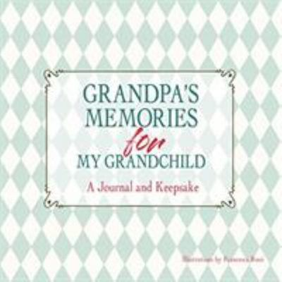 Grandpa's Memories for My Grandchild - A Journal and Keepsake (HB)