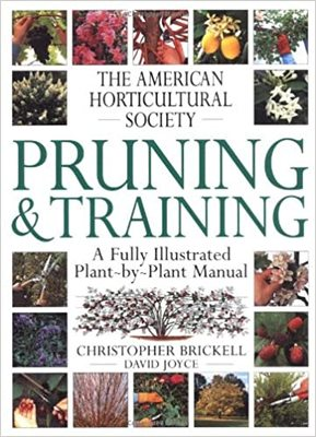 Pruning & Training A Fully Illustrated Plant-by-Plant Manual