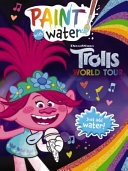 Trolls World Tour Paint with Water