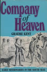 Company of Heaven Early Missionaries in the South Seas