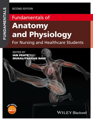 FUNDAMENTALS OF ANATOMY AND PHYSIOLOGY FOR NURSING AND HEALTHCARE STUDENTS 2E