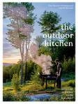 The Outdoor Kitchen - Live-Fire Cooking from the Grill [a Cookbook]
