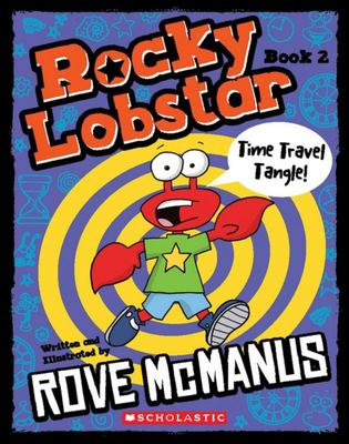 Time Travel Tangle! (#2 Rocky Lobstar)