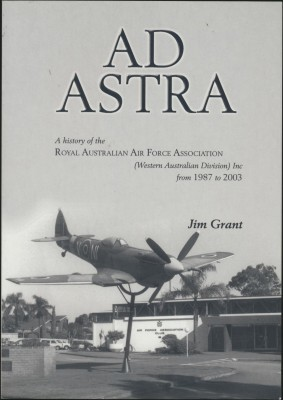 Ad Astra A History of the Royal Australian Air Force Associations