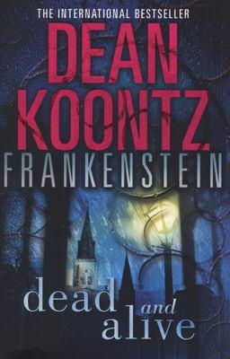 Dead and Alive (Frankenstein bk# 3)