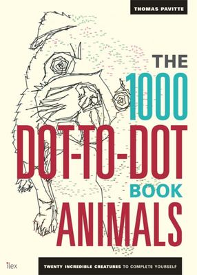 The 1000 Dot-to-Dot Animals Book