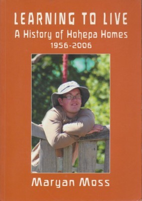Learning to Live A History of Hohepa Homes 1956-2006