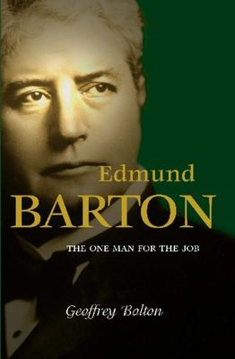 Edmund Barton - The One Man for the Job