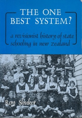 The One Best System a revisionist history of state schooling in new zealand