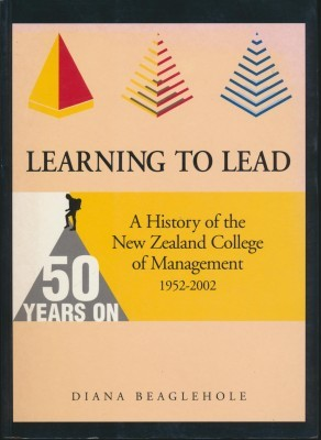 Learning to Lead A History of the New Zealand College of Management