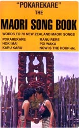 \'Pokarakare\' the Maori Song Book