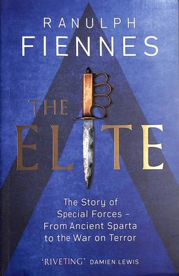 The Elite - The Story of Special Forces - from Ancient Sparta to the War on Terror