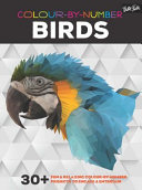 Birds : 30+ Fun & Relaxing Colour-by-Number Projects (Colour-By-Number)