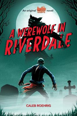 A Werewolf in Riverdale (Archie Horror, Book 1)