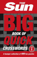 The Sun Big Book of Quick Crosswords 1: A Bumper Collection of 400 Fun Puzzles