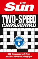 The Sun Two-Speed Crossword - 160 Two-in-One Cryptic and Coffee Time Crosswords