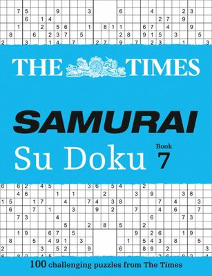 The Times Samurai Su Doku 7 - 100 Extreme Puzzles for the Fearless Su Doku Warrior