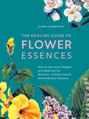 Healing Guide to Flower Essences