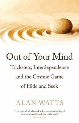 Out of Your Mind - Tricksters, Interdependence and the Cosmic Game of Hide-And-Seek