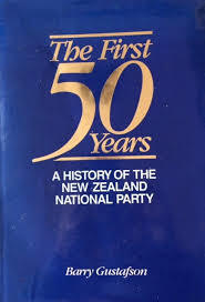 The First 50 Years A History of the New Zealand National Party
