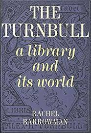 The Turnbull a library and its world