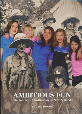 Ambitious Fun The Journey of GirlGuiding in New Zealand
