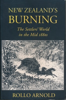 New Zealand's Burning The Settler's World in the Mid 1880s