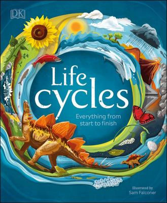 Life Cycles - Everything from Start to Finish
