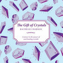 The Gift of Crystals - Learn about the Hidden Language of Crystals