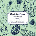 The Gift of Dreams: Learn about the Hidden Language of Dreams