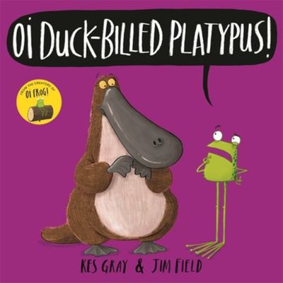 Oi Duck-Billed Platypus! (HB)