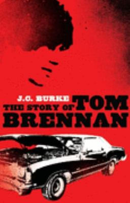 The Story of Tom Brennan by J.C. Burke - United