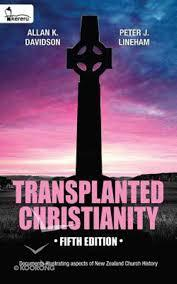 Transplanted Christianity Doocuments illustrating aspects of New Zealand Church History