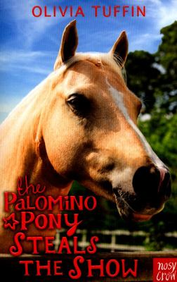 The Palomino Pony Steals the Show (Palomino Pony #6)