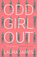 Odd Girl Out: Being an Autistic Woman in a Neurotypical World