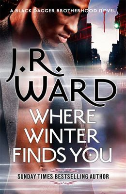 Where Winter Finds You (Black dagger Brotherhood)