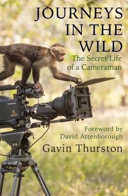 Journeys in the Wild - The Secret Life of a Cameraman