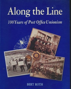 Along the Line 100 Years of Post Office Unionism