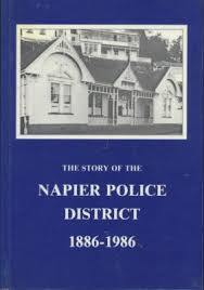 The Story of Napier Police District 1886-1986