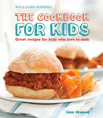 The Cookbook for Kids - Great Recipes for Kids Who Love to Cook