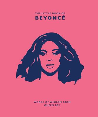 The Little Book of Beyoncé - Words of Wisdom from Queen Bey