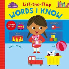 Start Little, Learn Big Lift The Flap: Words I Know