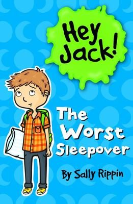 The Worst Sleepover (Hey Jack! #7)