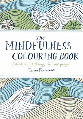 Mindfulness Colouring Book - Anti-Stress Art Therapy for Busy People Adult Colouring Book